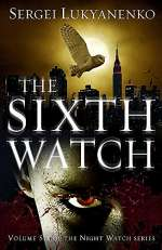 The Sixth Watch (Night Watch, #6)