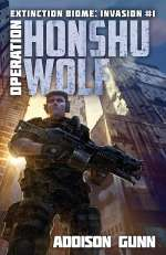 Operation Honshu Wolf (Extinction Biome: Invasion, #1)