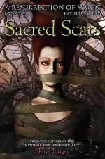 Sacred Scars (A Resurrection of Magic, #2)
