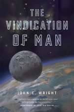 The Vindication of Man (The Eschaton Sequence, #5)