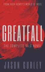 Greatfall: The Complete Silo Novel