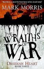 The Wraiths of War (Obsidian Heart, #3)