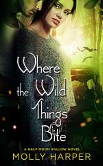 Where the Wild Things Bite (Half Moon Hollow, #5)