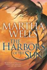 The Harbors of the Sun (Books of the Raksura #5)