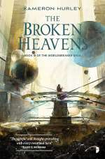 The Broken Heavens (The Worldbreaker Saga, #3)