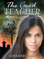 The Good Teacher (Women of the Willow Wood, #1)