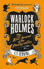 Warlock Holmes: The Hell-hound of the Baskervilles (Warlock Holmes, #2)