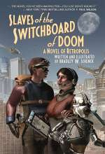 Slaves of the Switchboard of Doom: A Novel of Retropolis