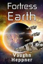 Fortress Earth (Extinction Wars, #4)