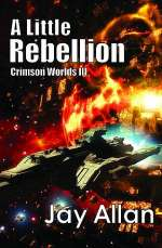 A Little Rebellion (Crimson Worlds, #3)