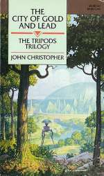 The City of Gold and Lead (The Tripods #2)