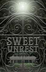 Sweet Unrest (Sweet Unrest, #1)
