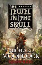 The Jewel in the Skull (Hawkmoon: The History of the Runestaff #1)
