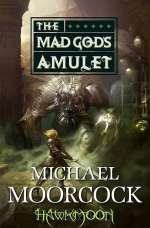 The Mad God's Amulet (Hawkmoon: The History of the Runestaff, #2)