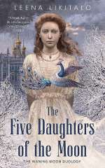 The Five Daughters of the Moon (The Waning Moon Duology, #1)