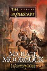 The Runestaff (Hawkmoon: The History of the Runestaff, #4)