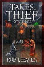 It Takes a Thief to Start a Fire (It Takes a Thief..., #2)