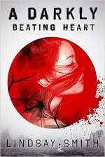 A Darkly Beating Heart