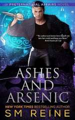 Ashes and Arsenic (Preternatural Affairs, #6)