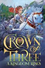 A Kingdom Rises (Crown of Three, #3)