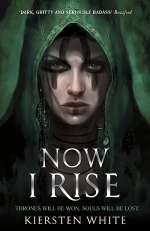 Now I Rise (The Conqueror's Trilogy, #2)