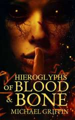 Hieroglyphs of Blood and Bone