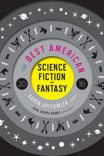 The Best American Science Fiction and Fantasy 2016 (The Best American Science Fiction and Fantasy, #2)