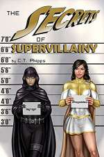 The Secrets of Supervillainy (The Supervillainy Saga #3)