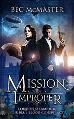 Mission: Improper (London Steampunk: The Blue Blood Conspiracy, #1)