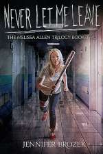 Never Let Me Leave (Melissa Allen Trilogy, #2)