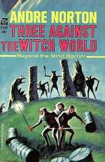 Three Against the Witch World (Witch World: Estcarp Cycle, #3)