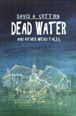 Dead Water and Other Weird Tales