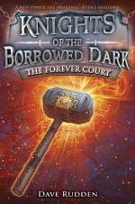 The Forever Court (Knights of the Borrowed Dark, #2)