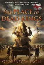 The Place of Dead Kings (Land of Hope and Glory, #2)
