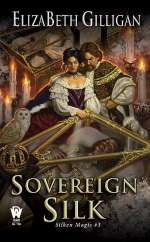 Sovereign Silk (Silken Magic, #3)