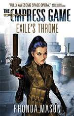 Exile's Throne (The Empress Game, #3)