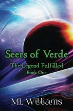 Seers of Verde: The Legend Fulfilled (Seers of Verde, #1)