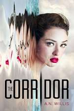 The Corridor (The Corridor Duology, #1)