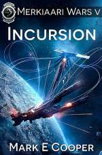Incursion (Merkiaari Wars, #5)