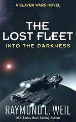 Into the Darkness (The Lost Fleet, #2)
