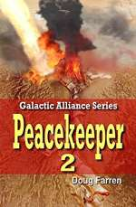 Peacekeeper 2 (Galactic Alliance, #5)