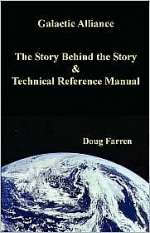 Galactic Alliance - The Story Behind the Story & Technical Reference Manual