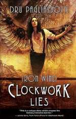 Clockwork Lies: Iron Wind (Clockwork Trilogy, #2)