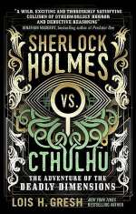Sherlock Holmes vs. Cthulhu: The Adventure of the Deadly Dimensions (Sherlock Holmes vs. Cthulhu, #1)
