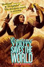 Constance Verity Saves the World (Constance Verity, #2)