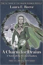 A Charm for Draius (The Broken Kaskea, #1)