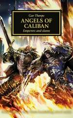 Angels of Caliban (Warhammer 40,000: The Horus Heresy, #38)