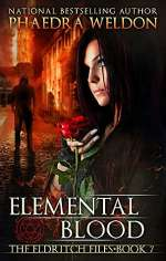 Elemental Blood (The Eldritch Files, #7)