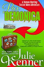 Pax Demonica: Trials of a Demon Hunting Soccer Mom (Demon-Hunting Soccer Mom, #6)