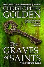 The Graves of Saints (The Shadow Saga, #6)